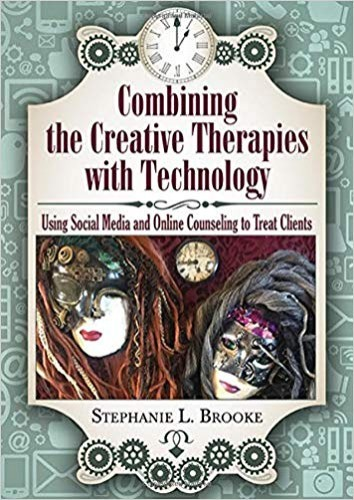 """Combining the Creative Therapies with Technology –Using Social Media and Online Counseling to Treat Clients"